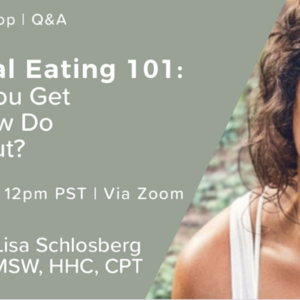 Emotional Eating 101: How Did You Get Here & How Do You Get Out? [Virtual Workshop]